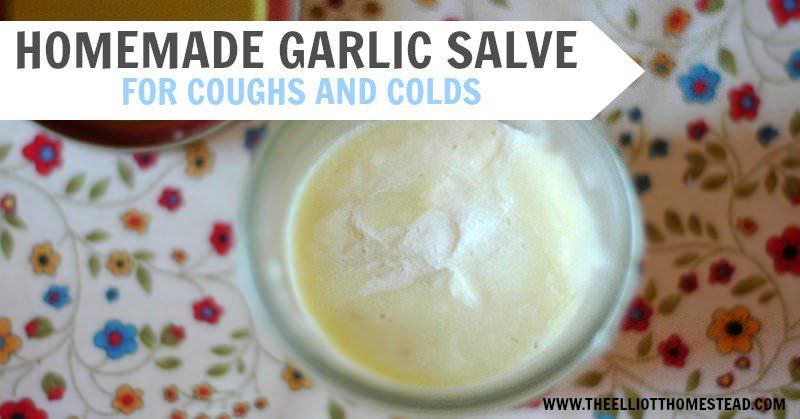 Homemade Garlic Salve for Coughs & Colds. | The Elliott Homestead (.com)