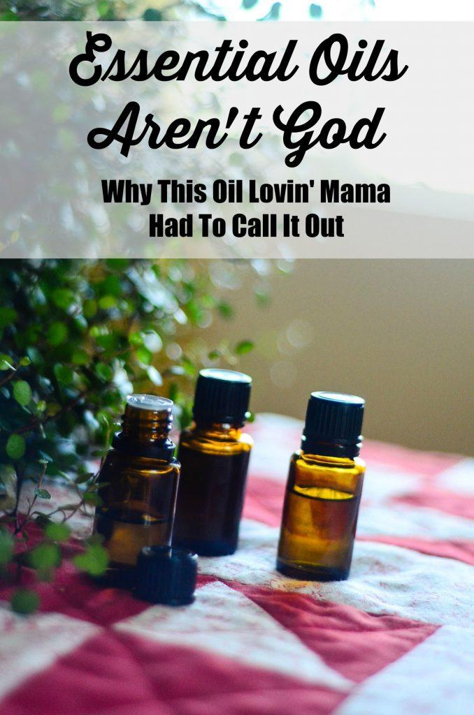 Essential Oils Aren't God | The Elliott Homestead (.com)