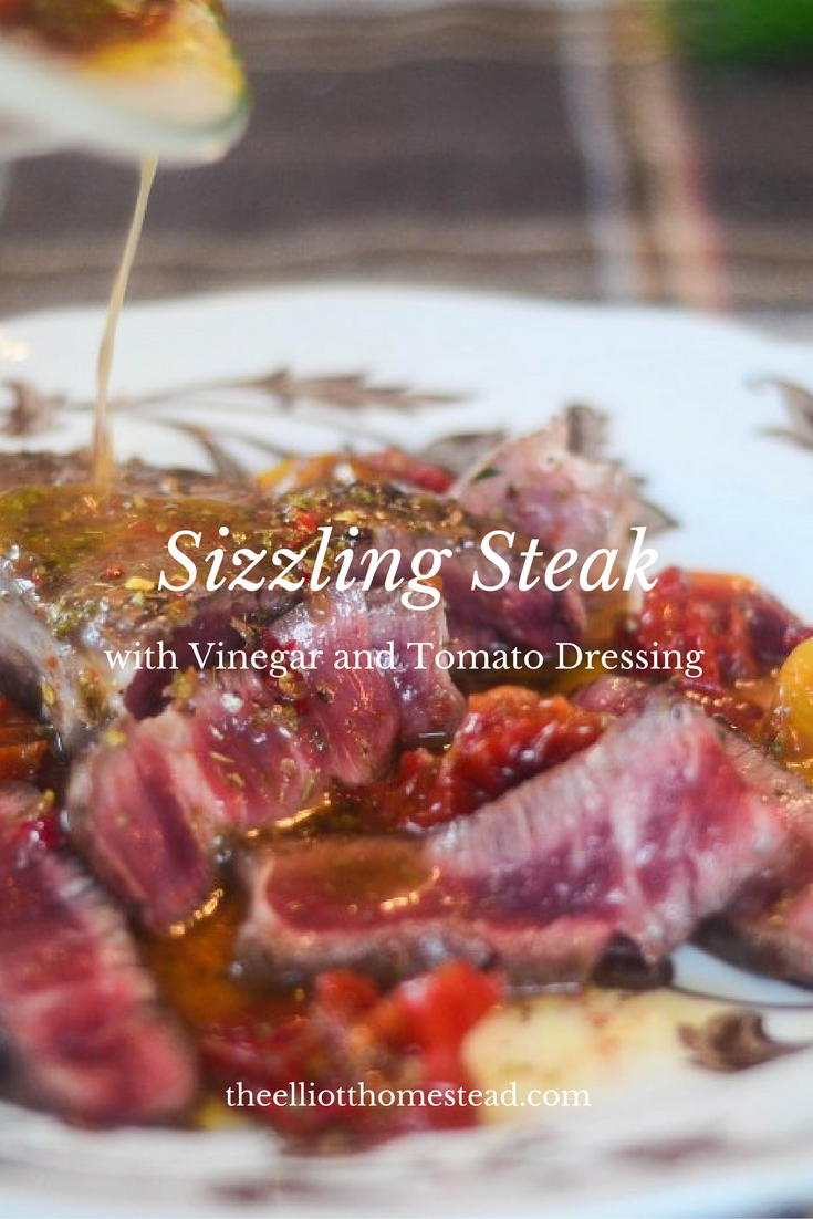Sizzling Steak with Vinegar and Tomato Dressing | The Elliott Homestead (.com)