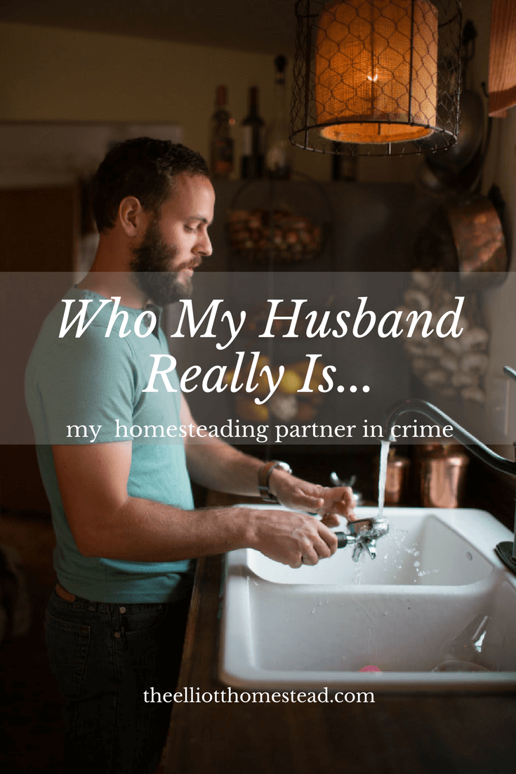 Who my husband really is | The Elliot Homestead